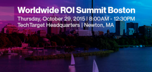 2015 TechTarget Worldwide ROI Summit Boston